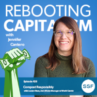 Rebooting Capitalism Podcast – Ep. 26 – Lauren Olson from World Centric