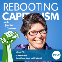Rebooting Capitalism Podcast – Ep. 28 – Elizabeth Pearce from SymSoil