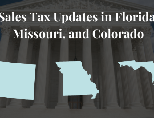Sales Tax Updates for Florida, Missouri, and Colorado